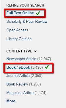 "Screenshot of the ""Refine Your Search"" options in OneSearch. The filters ""Full Text Online"" and ""Book/eBook"" are enclosed in red rectangles to indicate their location on the page. The ""Full Text Online"" and ""Book/eBook"" filters also have a green checkmark next to their names to indicate they have been selected."