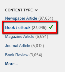 "Screenshot of the Content Type filter from OneSearch. The content type of ""Book/eBook"" is selected indicated by a green check mark next to it. The ""Book/eBook"" filter is also enclosed in a red rectangle to show its location on the page. The screenshot also shows other Content Type filters including: ""Newspaper Article,"" ""Magazine Article,"" ""Journal Article,"" ""Book Review"" and ""More...."""