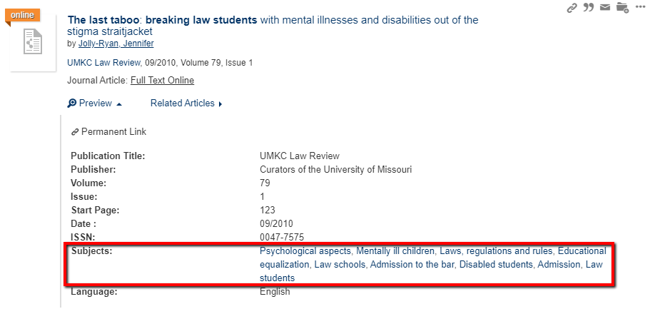 "Screenshot of journal article result in OneSearch. The search result includes: ""Publication Title,"" ""Publisher,"" ""Volume,"" ""Issue,"" ""Start Page,"" ""Date,"" ""ISSN,"" ""Subjects,"" and ""Language"" and their respective information. The ""Subjects"" heading and its accompanying subject terms are enclosed in a red rectangle to indicate their location on the page. Also, at the top of the screenshot are five gray icons: two interconnected links, quotation mark, envelope, a folder with a plus sign, and an ellipsis."
